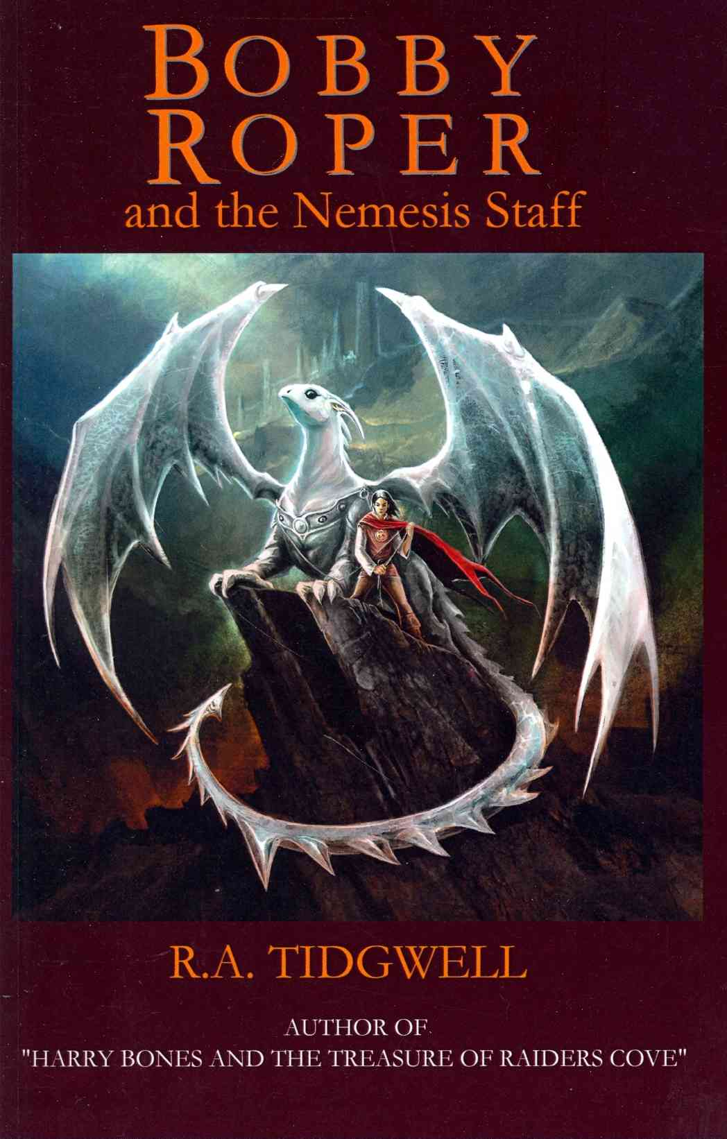 Bobby Roper and the Nemesis Staff By Tidgwell, R. A.
